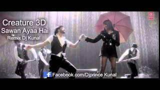 Sawan Aaya Hai Remix Female | DJ Kunal | Creature 3D