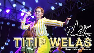 Download lagu Anggun Pramudita - Titip Welas (Official LIVE)