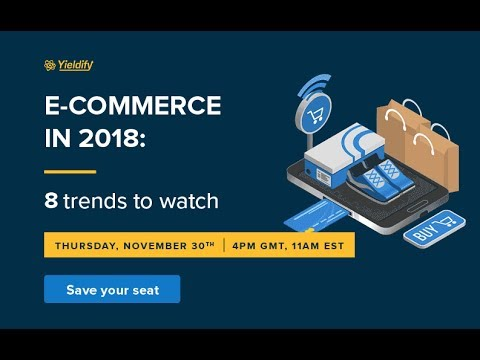 [masterclass] E-commerce in 2018: 8 trends to watch