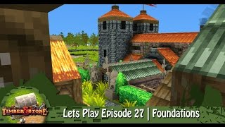 Timber & Stone | Lets Play Episode 27 | Foundations