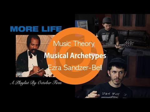 What You Can Learn From Drake | Musical Archetypes | Ezra Sandzer-Bell