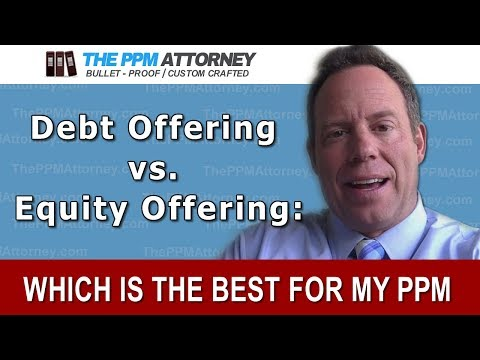 Debt Offering vs. Equity Offering: Which Private Placement Memorandum is best?
