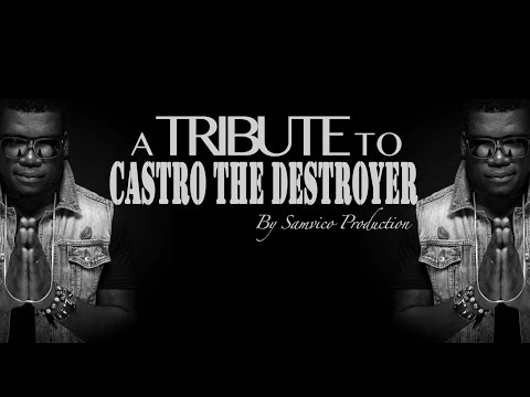 A Tribute To Castro The Destroyer (Theophilus Tagoe)
