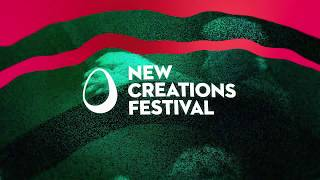 New Creations Festival 2018