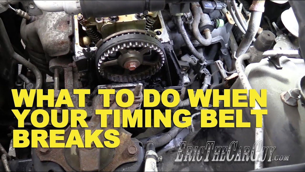 What To Do When Your Timing Belt Breaks Ericthecarguy