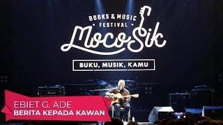 Ebiet G. Ade - Berita Kepada Kawan (LIVE AT MOCOSIK FESTIVAL 2019 YOGYAKARTA)