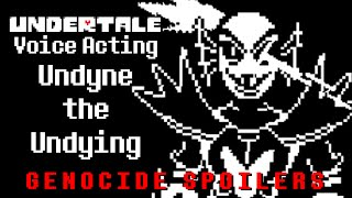 Undertale Voice Acting - Undyne the Undying [GENOCIDE SPOILERS]
