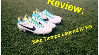 Review of the Nike Tiempo Legend IV FG Boots | American Footballerz