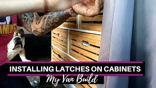 Conversion Van Build - Installing Latches On The Cabinets