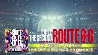 """EXILE THE SECOND / LIVE TOUR 2017-2018 """"ROUTE 6・6"""" LIVE DVD & Blu-ray TEASER"""