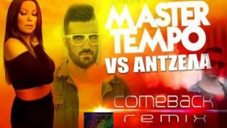 Comeback (Remix) ~ MASTER TEMPO & Antzela Dimitriou // New Single 2014