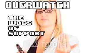 Overwatch: The Woes of Support