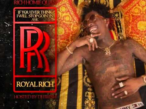 Rich Homie Quan - I Get (If You Ever Think I Will Stop Goin In Ask RR)