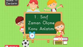 1. Sınıf Zaman Ölçme Konu Anlatımı
