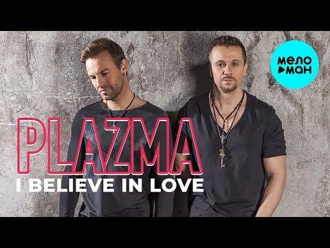 Plazma - I Believe In Love Single