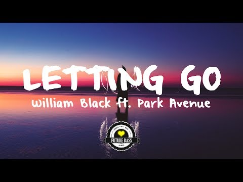 William Black - Letting Go ft. Park Avenue (Miles Away Remix)