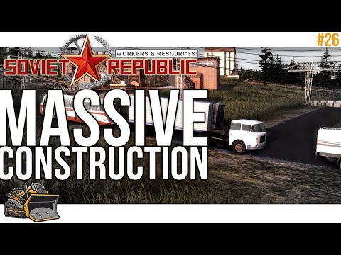 Major Construction Projects | Workers and Resources Soviet Republic gameplay #26