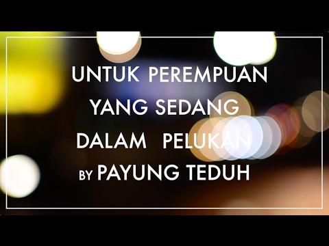 Payung Teduh - Untuk Perempuan Yang Sedang Dalam Pelukan (OST. Bukaan 8)