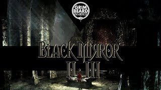 Grimbeard Diaries - Black Mirror II & III (PC) - Review