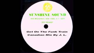 Legends of Vinyl Presents Get On The Funk Train - Canadian Mix By J. L. - Sunshine Sound.mp4