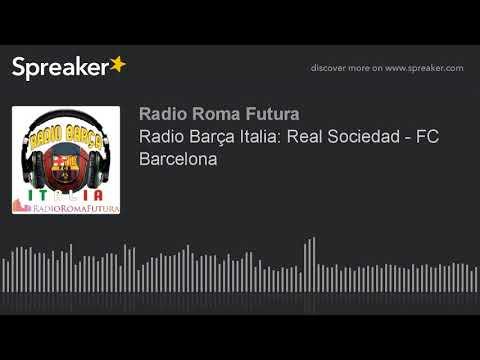 Radio Barça Italia: Real Sociedad - FC Barcelona (part 3 di 15)