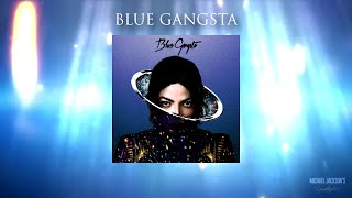 Michael Jackson - Blue Gangsta (2014)