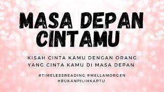 Download MASA DEPAN CINTAMU #generalreading #timelessreading #tarot #mellamorgen