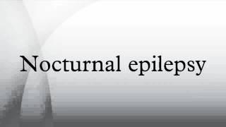 Nocturnal epilepsy