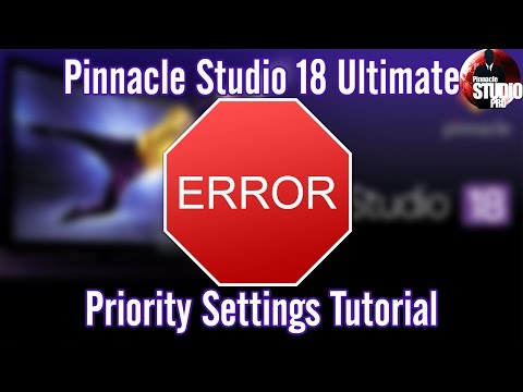 Pinnacle Studio Priority Settings To Fix Freezes Errors & Crashes