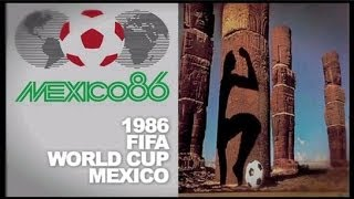 Mexico 1986: A World Cup History Lesson
