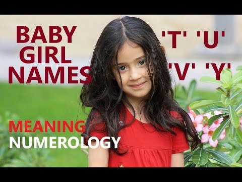 Girl Baby Names Starting With T, U, V, Y, In Sanskrit/ Hindi, Most Beautiful, Unique Names