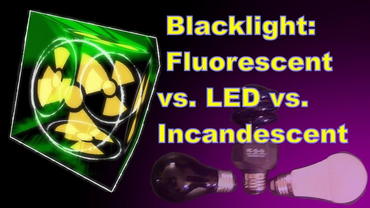 Download Compact Fluorescent vs. LED vs. Incandescent Blacklight: Direct Comparison