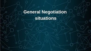 General Negotiations Situations