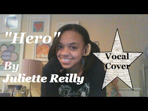 """Juliette Reilly """"Hero"""" Vocal Cover :)"""