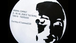 Minimal Compact - Nil Nil (Remixed By Rub