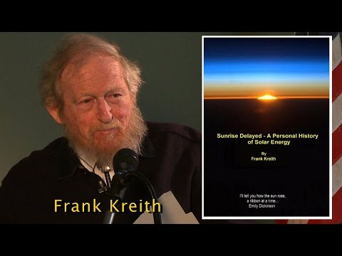 Sunrise Delayed - A Personal History of Solar Energy - by Frank Kreith