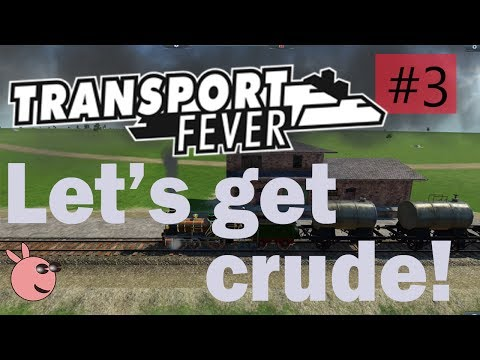 How to go bust in Transport Fever - Let's get crude oil and heat the towns! Episode 3