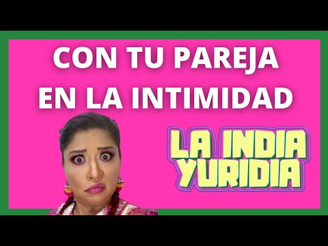 Con Tu Pareja En La Intimidad CÁTEDRA CANDENTE -- La india Yuridia