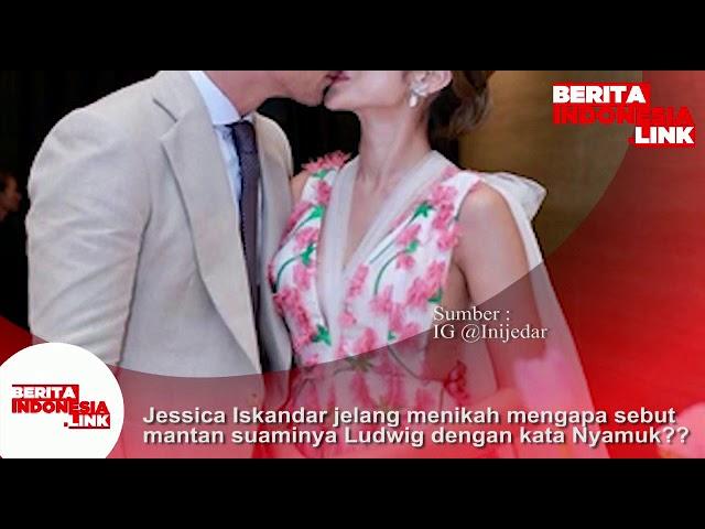Jessica Iskandar jelang menikah mangapa sebut Mantan Suaminya Ludwig dengan kata Nyamuk?