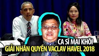 TỪ THỦ ĐÔ: Ca sĩ Mai Khôi được trao giải nhân quyền Vaclav Havel 2018