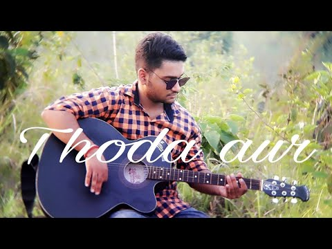 """Thoda Aur"" Video 