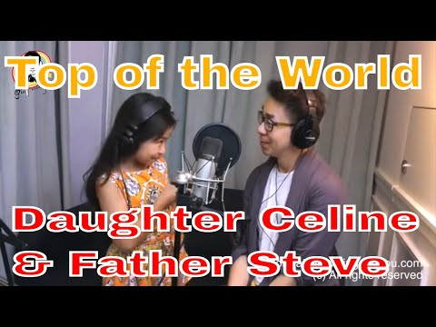 Top of the world - Celine Tam and Daddy Steve Tam