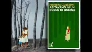 Booktrailer - Abitavamo in un bosco di querce - Marilena Guglielmi