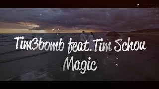 Tim3bomb - Magic (feat. Tim Schou) [Lyric Video]