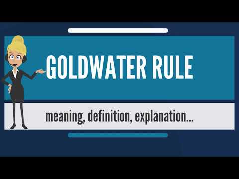 What Is GOLDWATER RULE? What Does GOLDWATER RULE Mean? GOLDWATER RULE Meaning & Explanation