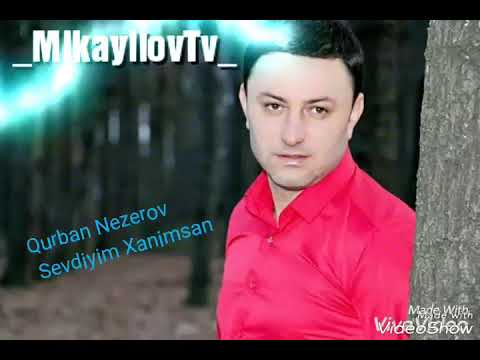 Qurban Nezerov_Sevdiyim Xanimsan