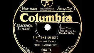 1927 Radiolites - Ain't She Sweet? (Charles Kaley, vocal)