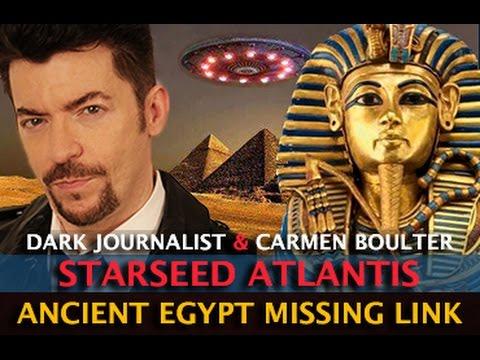 STARSEED REVELATIONS! ATLANTIS EGYPT MISSING LINK DISCOVERED - DARK JOURNALIST & DR. CARMEN BOULTER