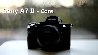 Sony A7 II unbiased Review - Pros and Cons (part 2 of 2)