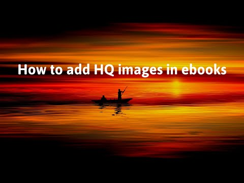 How To Add HQ Images Inside EBooks